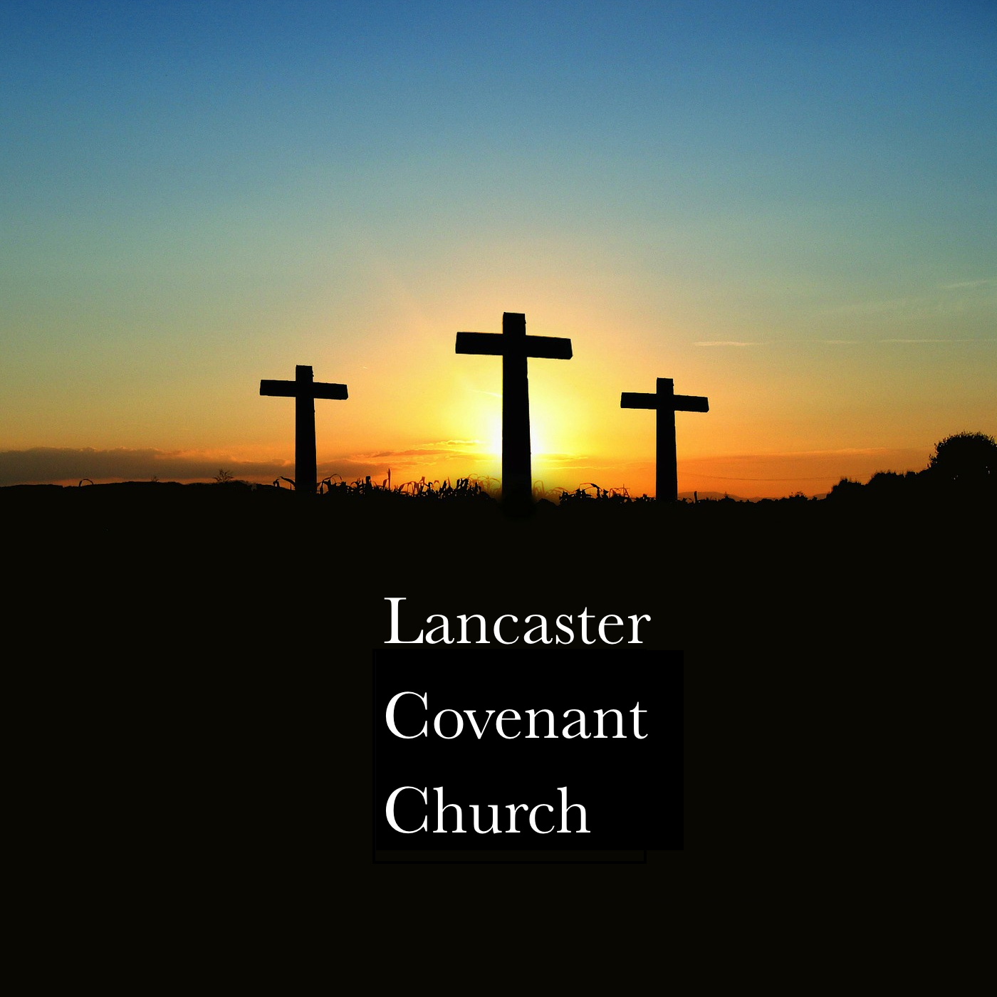 Lancaster Covenant Church